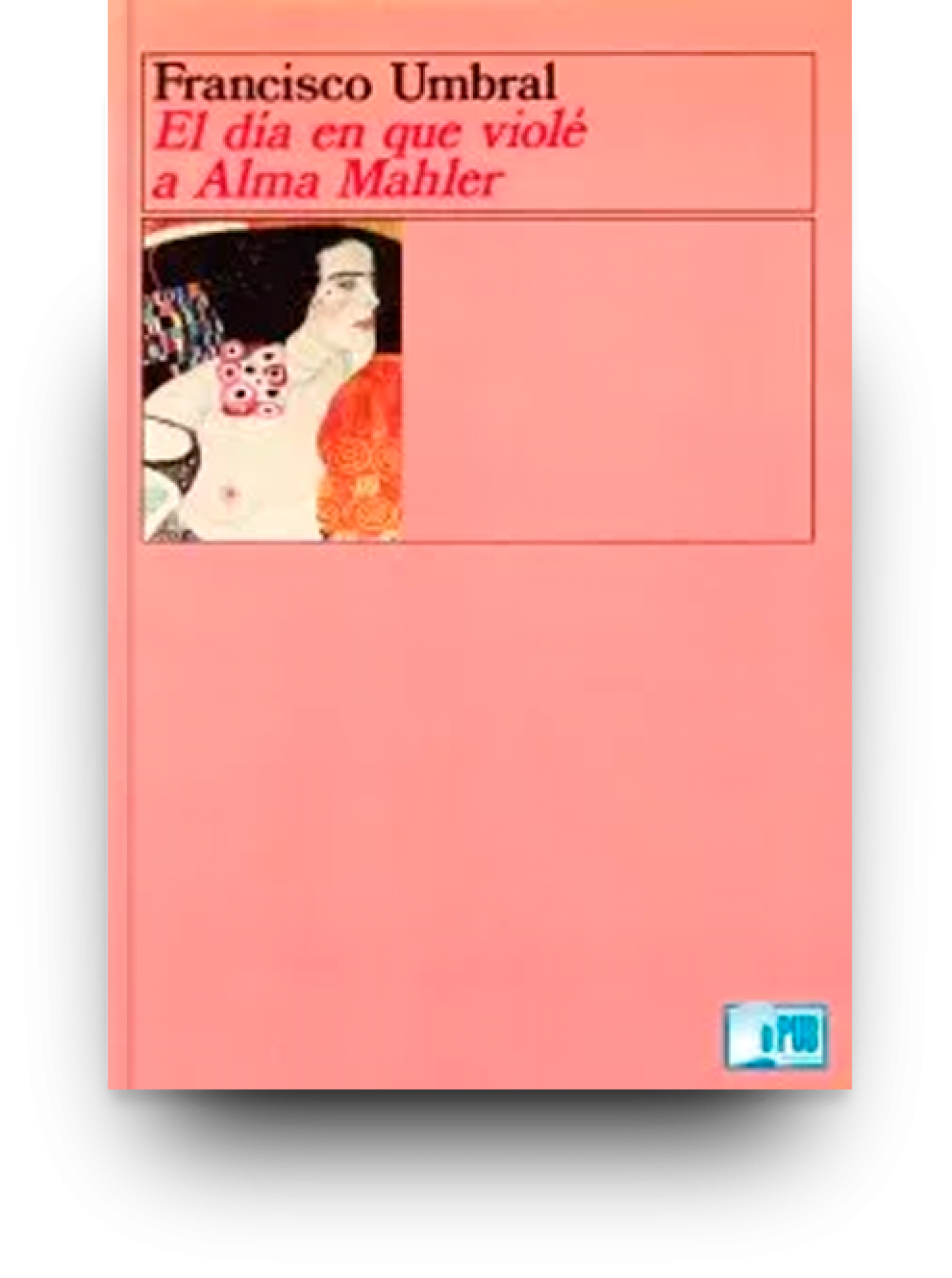 El día que violé a Alma Mahler