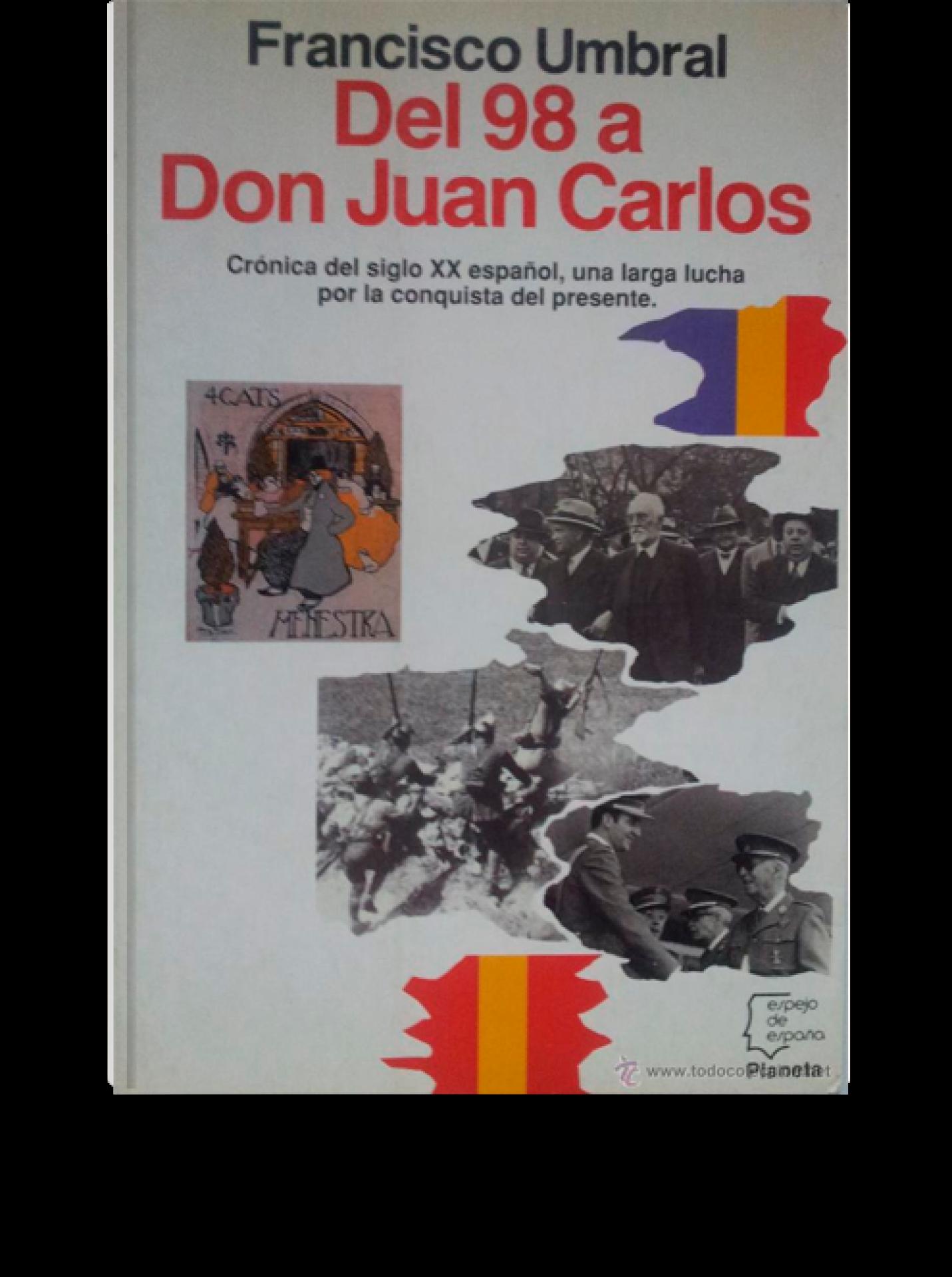 Del 98 a don Juan Carlos