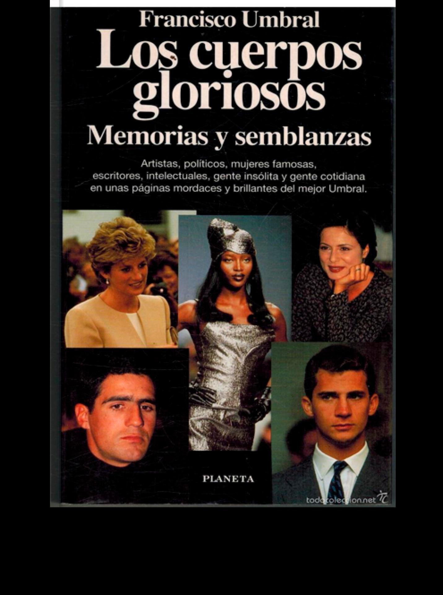 Los cuerpos gloriosos. Memorias y semblanzas