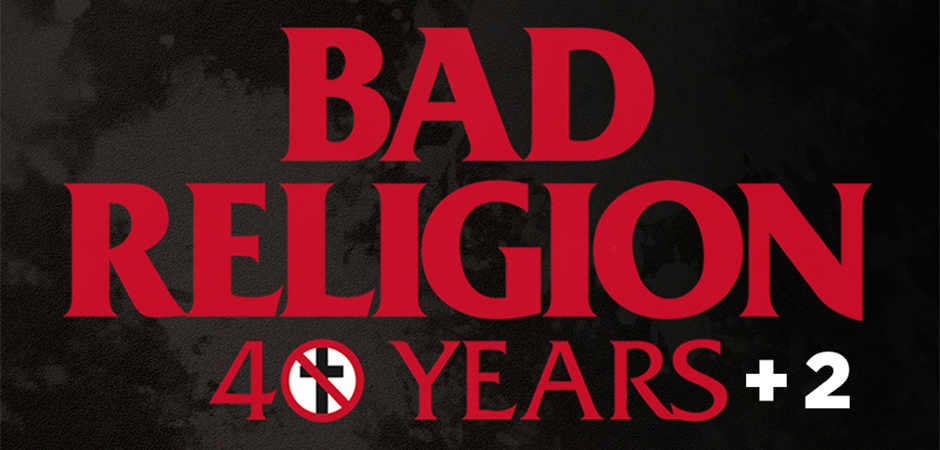 BAD RELIGION - 40 YEARS + 2