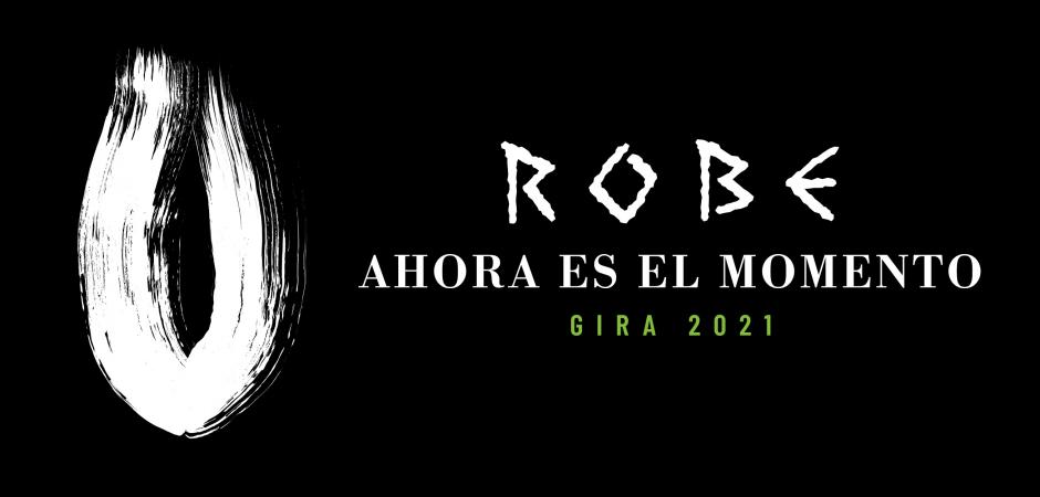 Robe- Ahora es el momento 2021