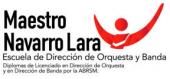 ESCUELA DE DIRECCIÓN DE ORQUESTA Y BANDA MAESTRO NAVARRO LARA